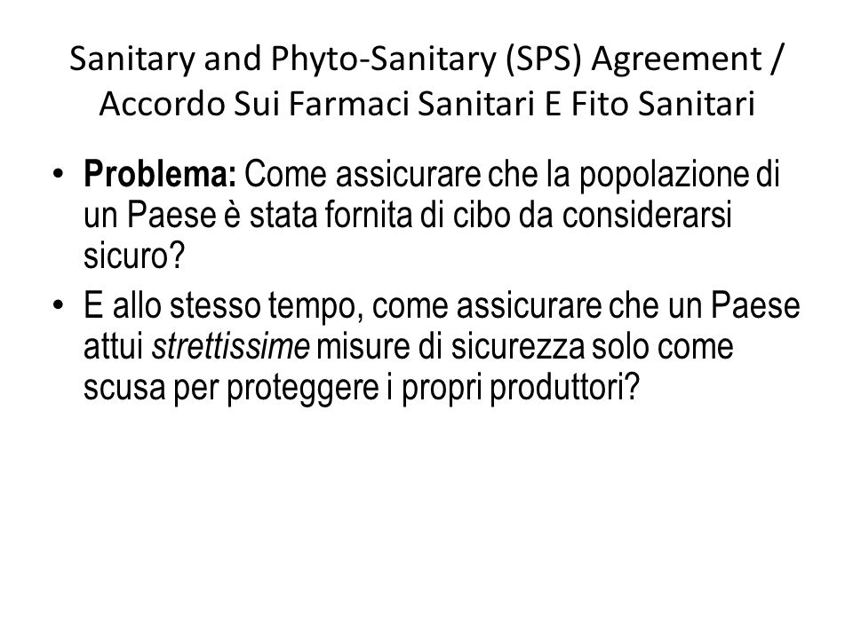 Sanitary and Phyto-Sanitary (SPS) Agreement / Accordo Sui Farmaci Sanitari E Fito Sanitari