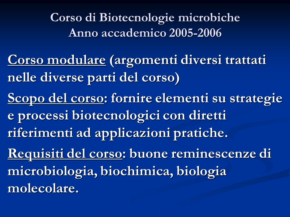 Corso di Biotecnologie microbiche Anno accademico 2005-2006