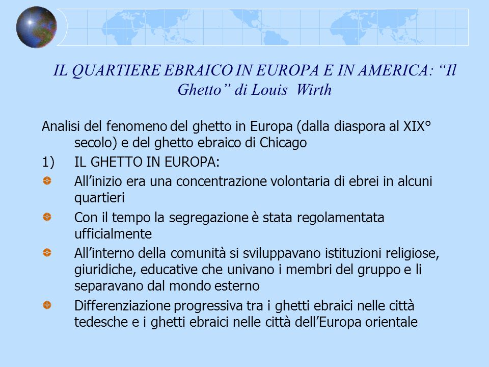 IL QUARTIERE EBRAICO IN EUROPA E IN AMERICA: Il Ghetto di Louis Wirth