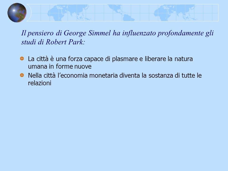 Il pensiero di George Simmel ha influenzato profondamente gli studi di Robert Park: