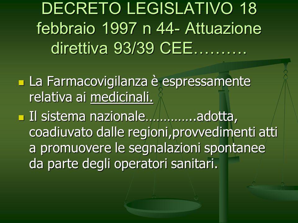 DECRETO LEGISLATIVO 18 febbraio 1997 n 44- Attuazione direttiva 93/39 CEE……….