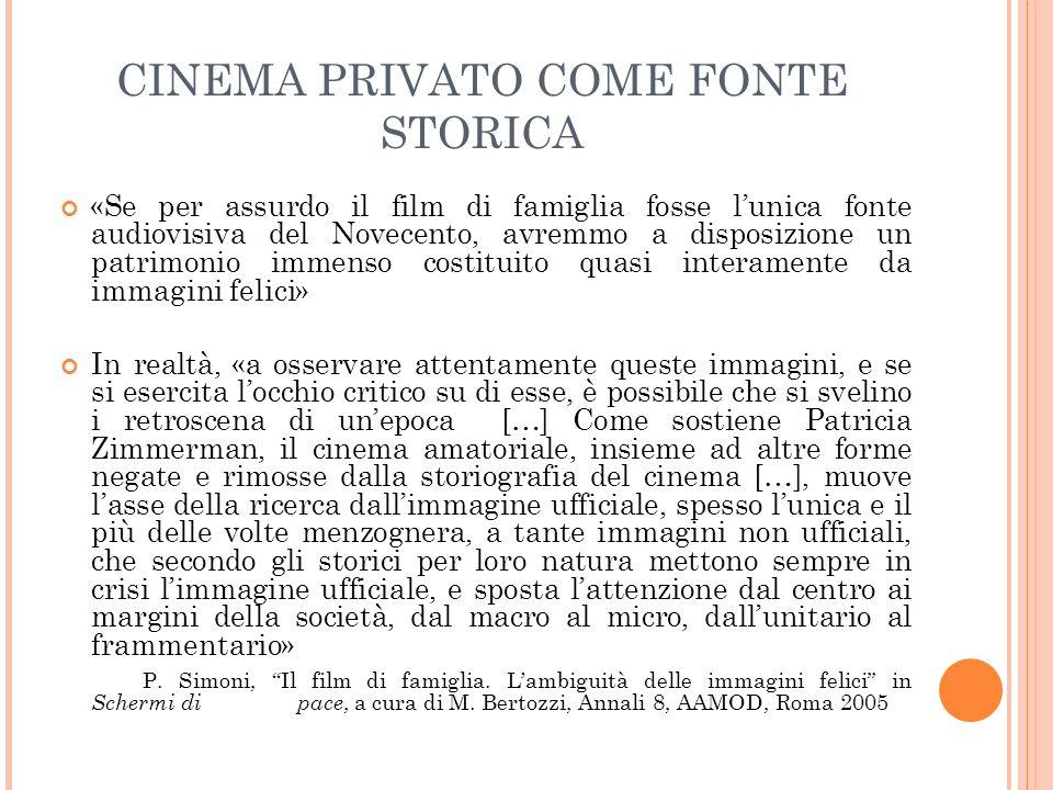 CINEMA PRIVATO COME FONTE STORICA