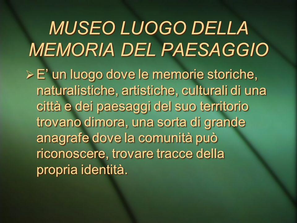 MUSEO LUOGO DELLA MEMORIA DEL PAESAGGIO