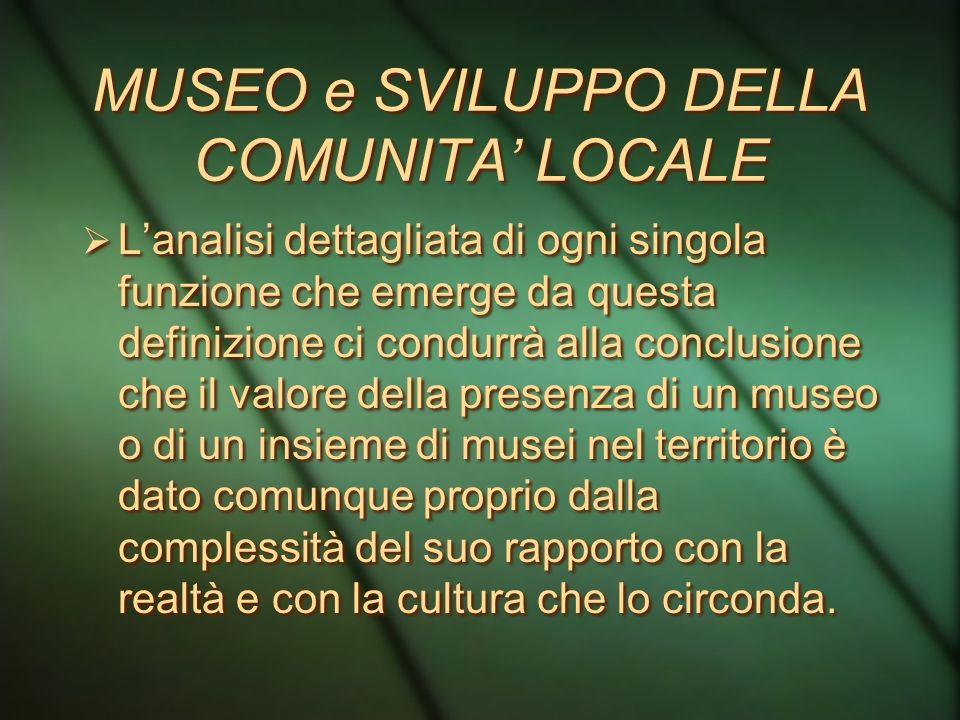 MUSEO e SVILUPPO DELLA COMUNITA' LOCALE