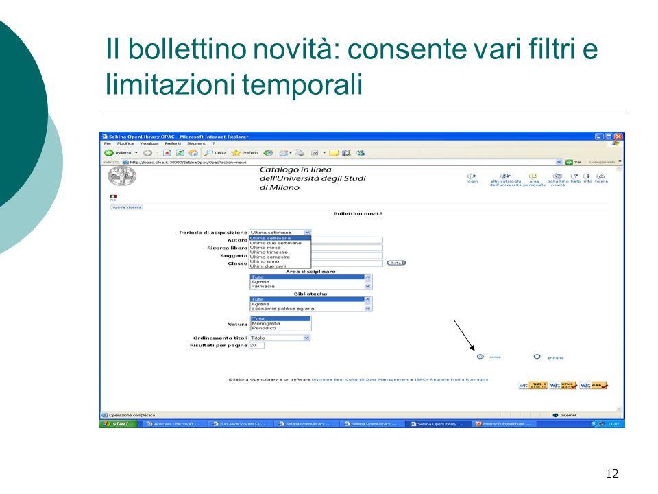 Il bollettino novità: consente vari filtri e limitazioni temporali