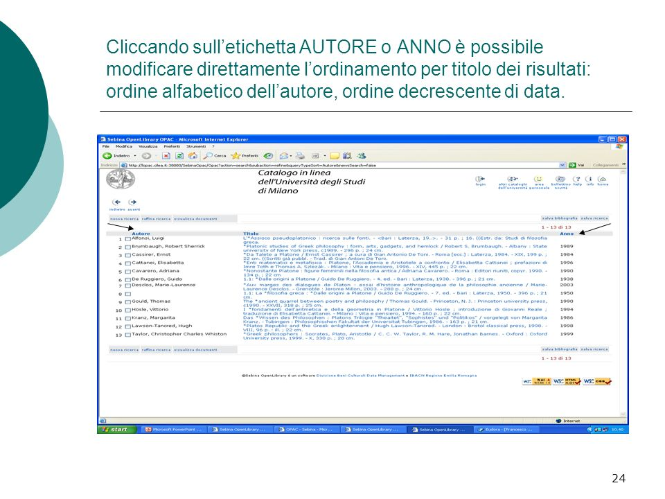 Cliccando sull'etichetta AUTORE o ANNO è possibile modificare direttamente l'ordinamento per titolo dei risultati: ordine alfabetico dell'autore, ordine decrescente di data.