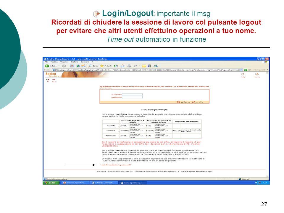Login/Logout: importante il msg Ricordati di chiudere la sessione di lavoro col pulsante logout per evitare che altri utenti effettuino operazioni a tuo nome.