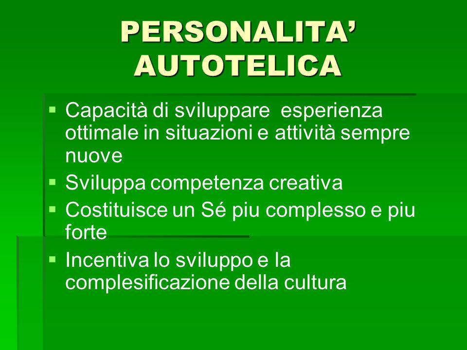 PERSONALITA' AUTOTELICA