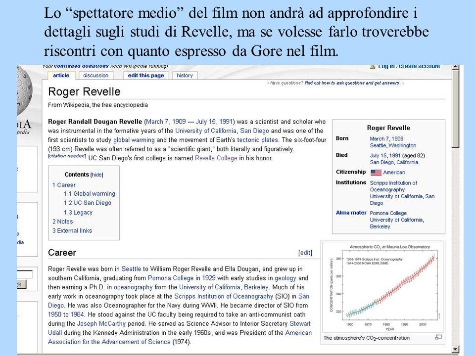 Lo spettatore medio del film non andrà ad approfondire i dettagli sugli studi di Revelle, ma se volesse farlo troverebbe riscontri con quanto espresso da Gore nel film.