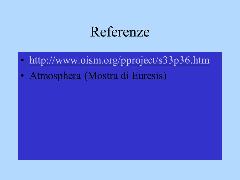Referenze http://www.oism.org/pproject/s33p36.htm