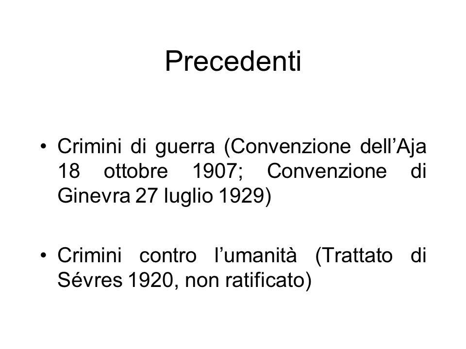 Precedenti Crimini di guerra (Convenzione dell'Aja 18 ottobre 1907; Convenzione di Ginevra 27 luglio 1929)