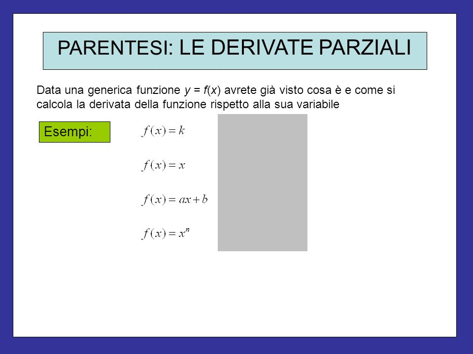PARENTESI: LE DERIVATE PARZIALI