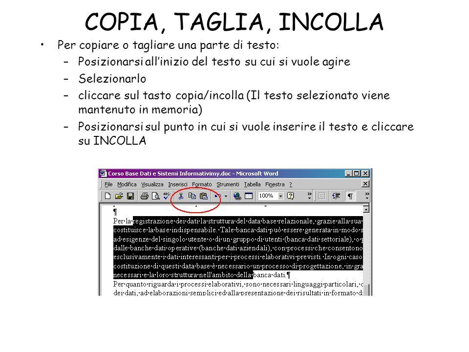 COPIA, TAGLIA, INCOLLA Per copiare o tagliare una parte di testo: