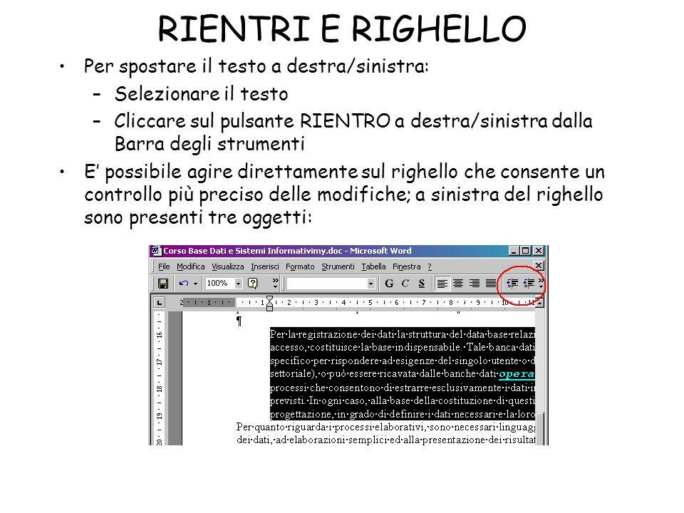 RIENTRI E RIGHELLO Per spostare il testo a destra/sinistra:
