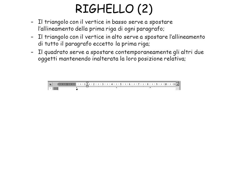 RIGHELLO (2) Il triangolo con il vertice in basso serve a spostare l'allineamento della prima riga di ogni paragrafo;