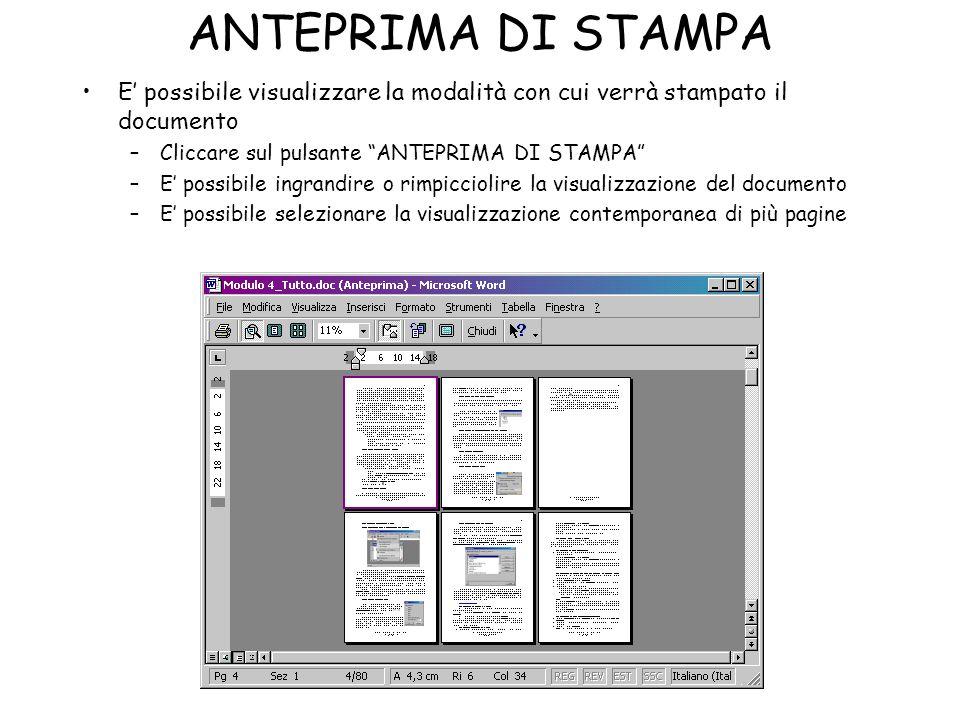 ANTEPRIMA DI STAMPA E' possibile visualizzare la modalità con cui verrà stampato il documento. Cliccare sul pulsante ANTEPRIMA DI STAMPA