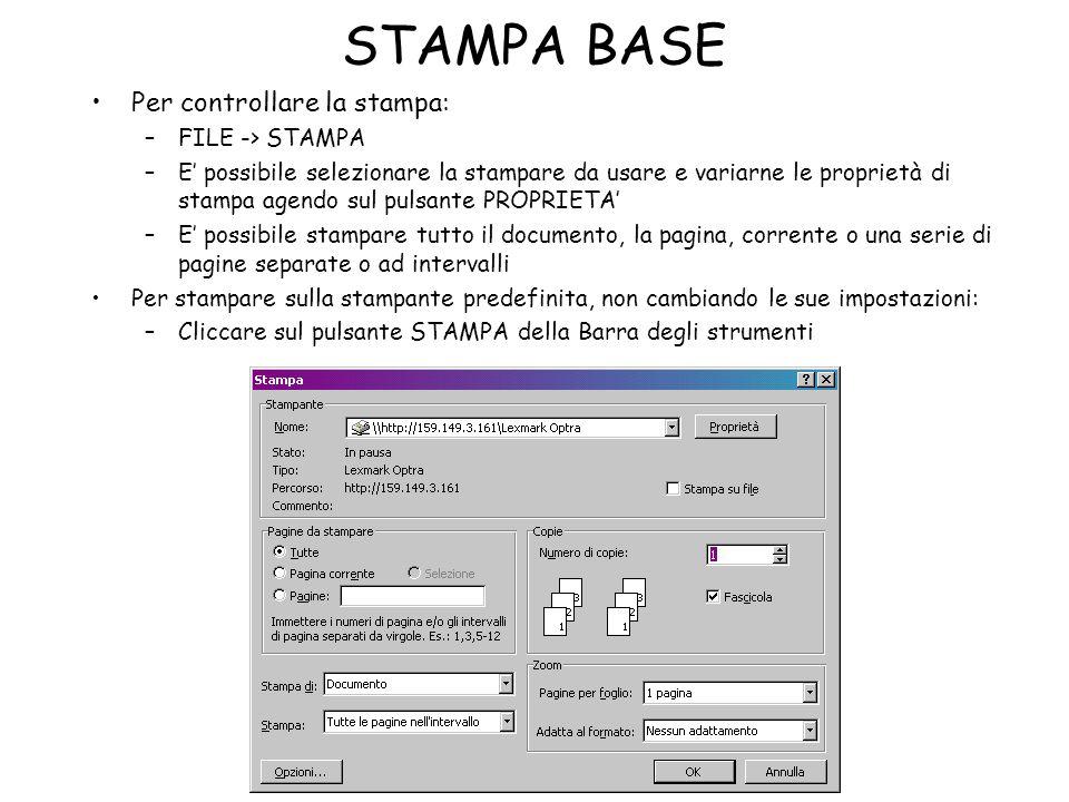 STAMPA BASE Per controllare la stampa: FILE -> STAMPA