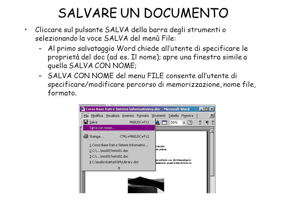 SALVARE UN DOCUMENTO Cliccare sul pulsante SALVA della barra degli strumenti o selezionando la voce SALVA del menù File: