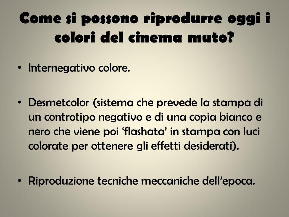 Come si possono riprodurre oggi i colori del cinema muto