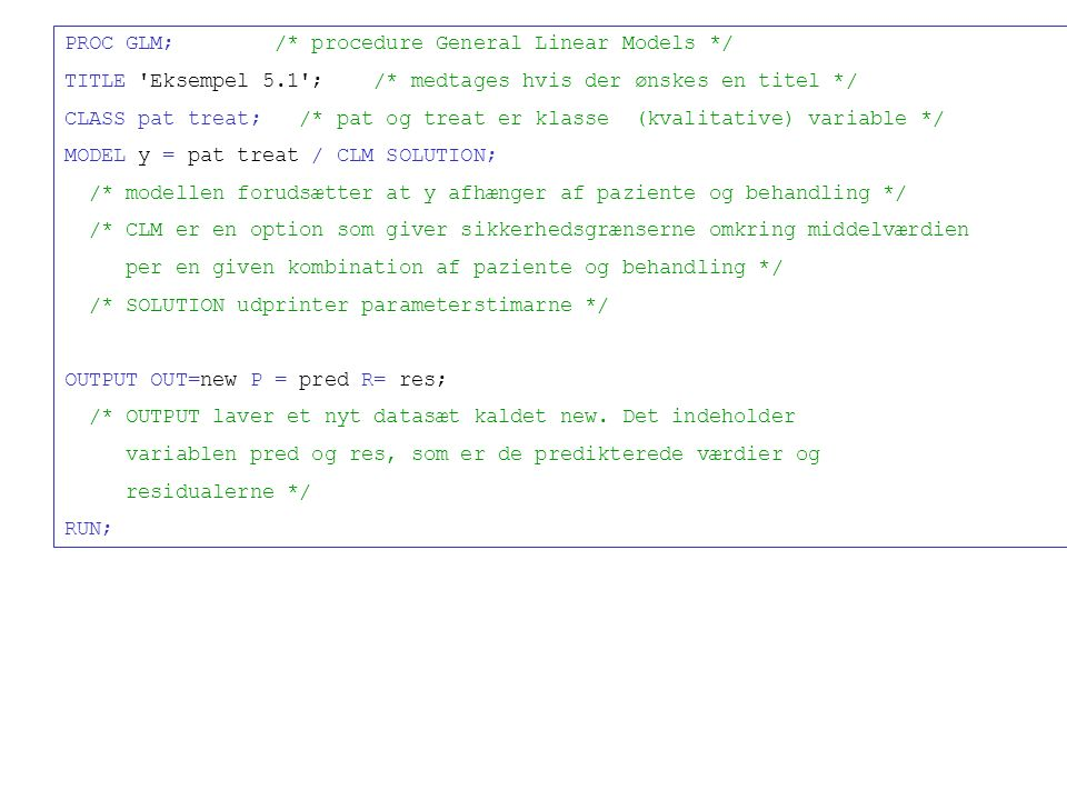 PROC GLM; /* procedure General Linear Models */