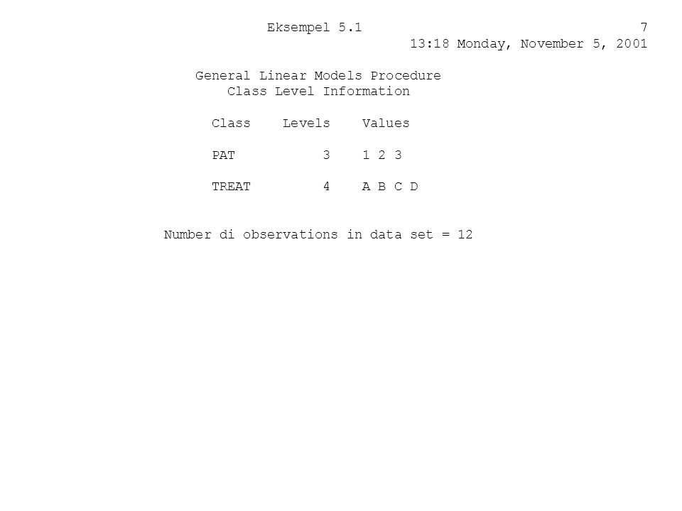 Eksempel 5.1 7 13:18 Monday, November 5, 2001. General Linear Models Procedure.