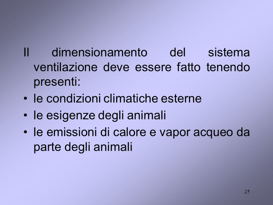 Il dimensionamento del sistema ventilazione deve essere fatto tenendo presenti: