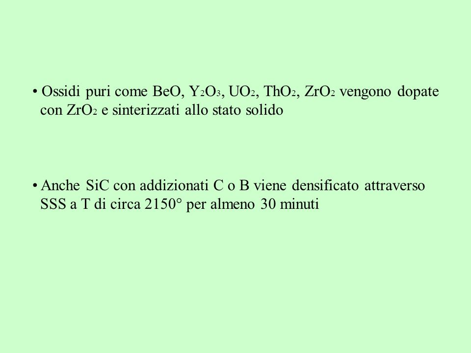 Ossidi puri come BeO, Y2O3, UO2, ThO2, ZrO2 vengono dopate