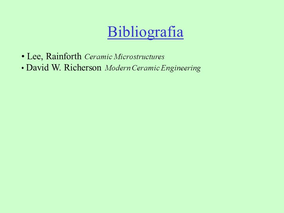 Bibliografia Lee, Rainforth Ceramic Microstructures