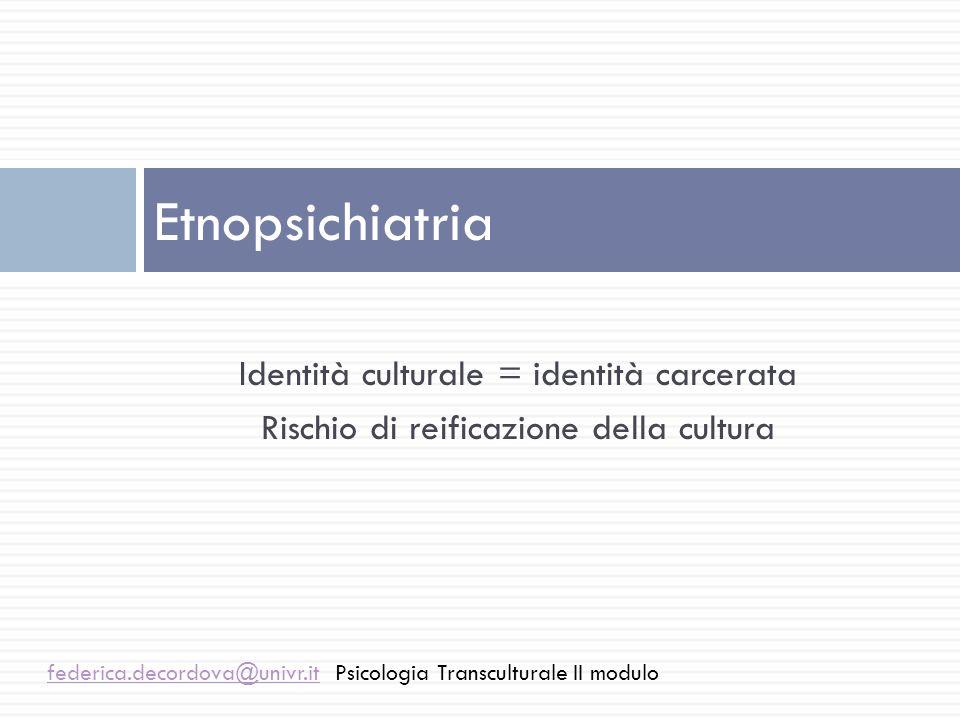 Etnopsichiatria Identità culturale = identità carcerata