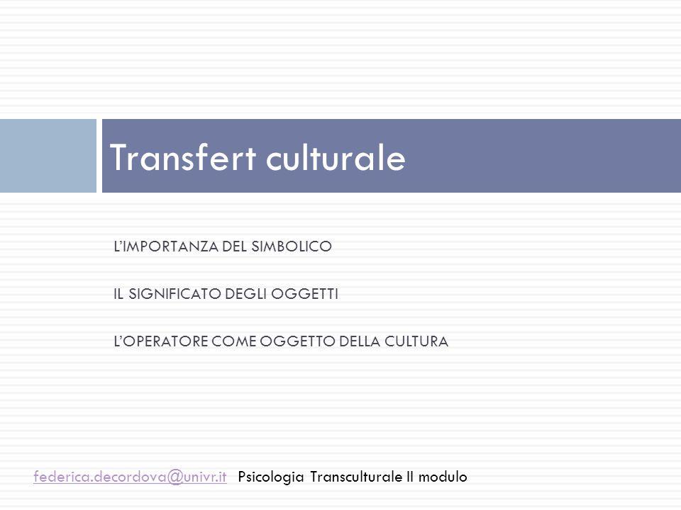 Transfert culturale L'IMPORTANZA DEL SIMBOLICO