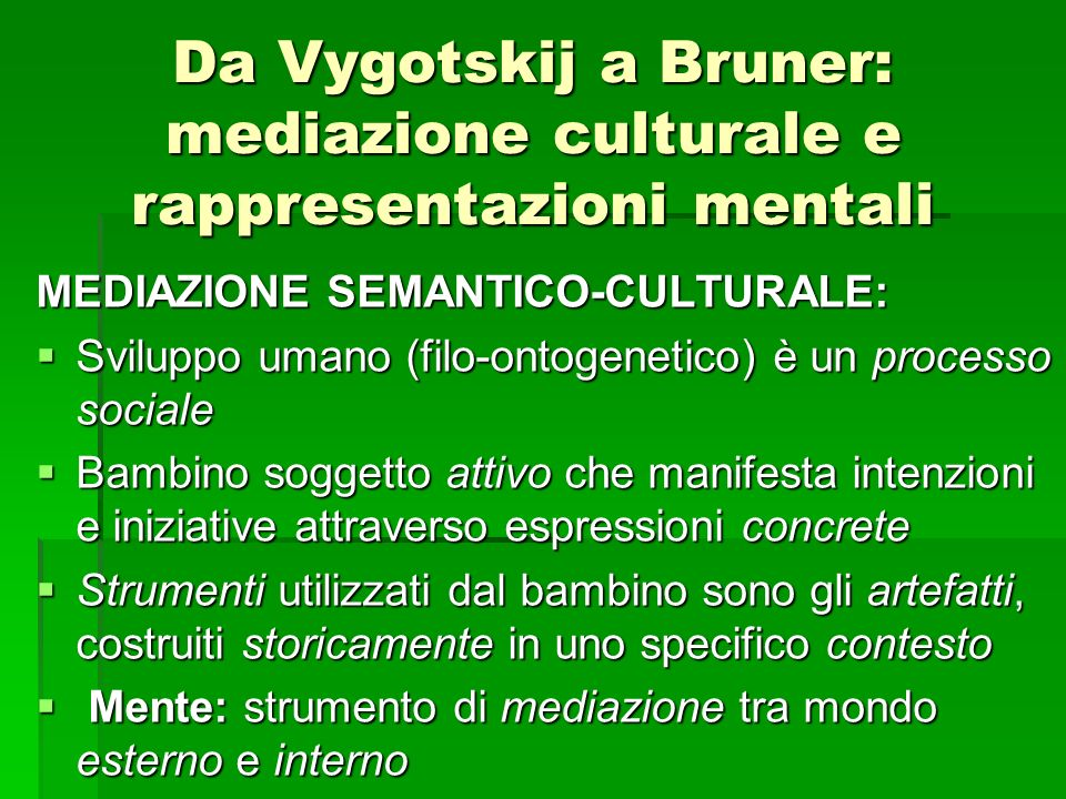 Da Vygotskij a Bruner: mediazione culturale e rappresentazioni mentali