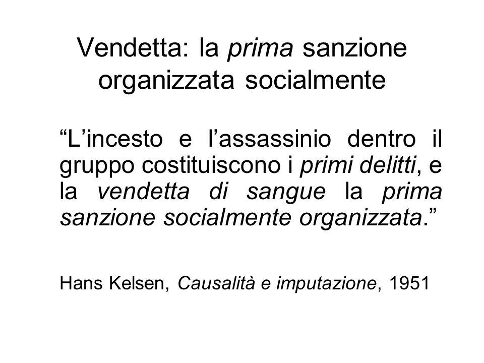 Vendetta: la prima sanzione organizzata socialmente