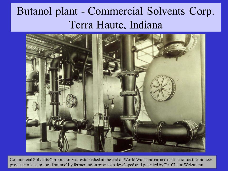 Butanol plant - Commercial Solvents Corp. Terra Haute, Indiana
