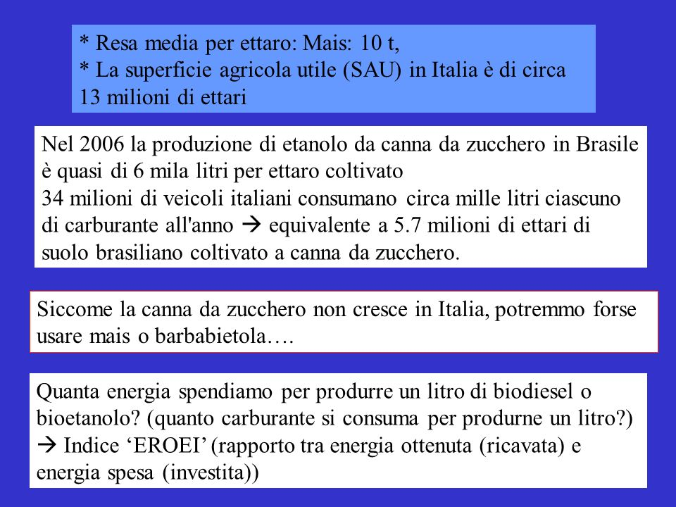 * Resa media per ettaro: Mais: 10 t,