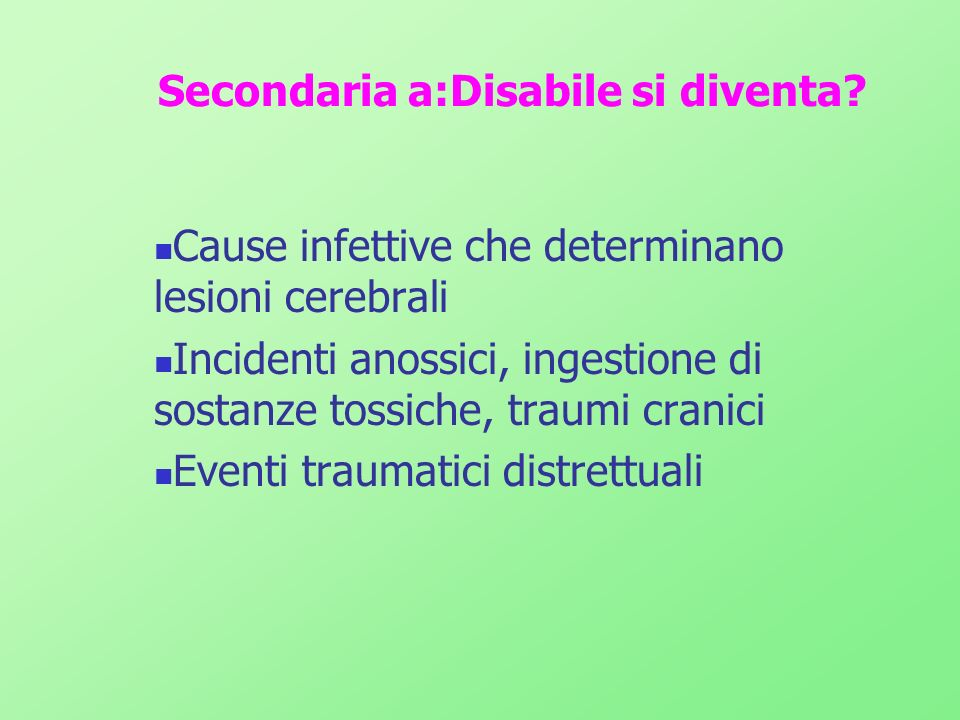 Secondaria a:Disabile si diventa