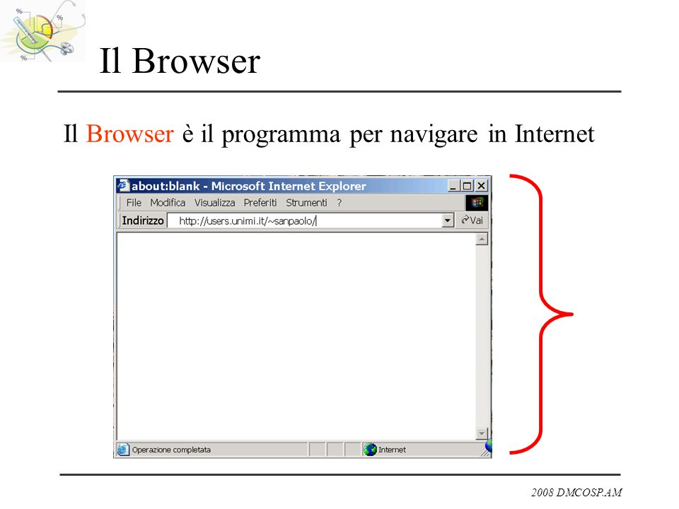 Il Browser Il Browser è il programma per navigare in Internet