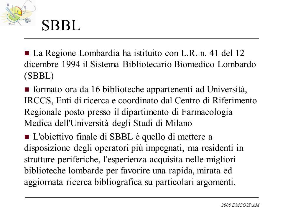 SBBL La Regione Lombardia ha istituito con L.R. n. 41 del 12 dicembre 1994 il Sistema Bibliotecario Biomedico Lombardo (SBBL)