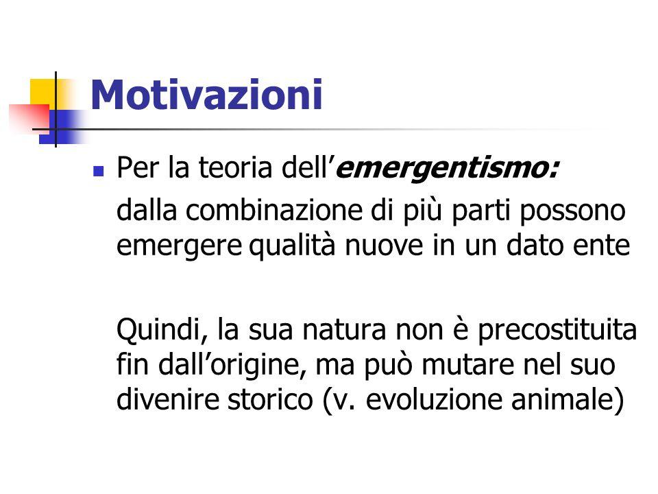 Motivazioni Per la teoria dell'emergentismo: