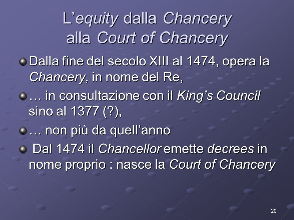 L'equity dalla Chancery alla Court of Chancery