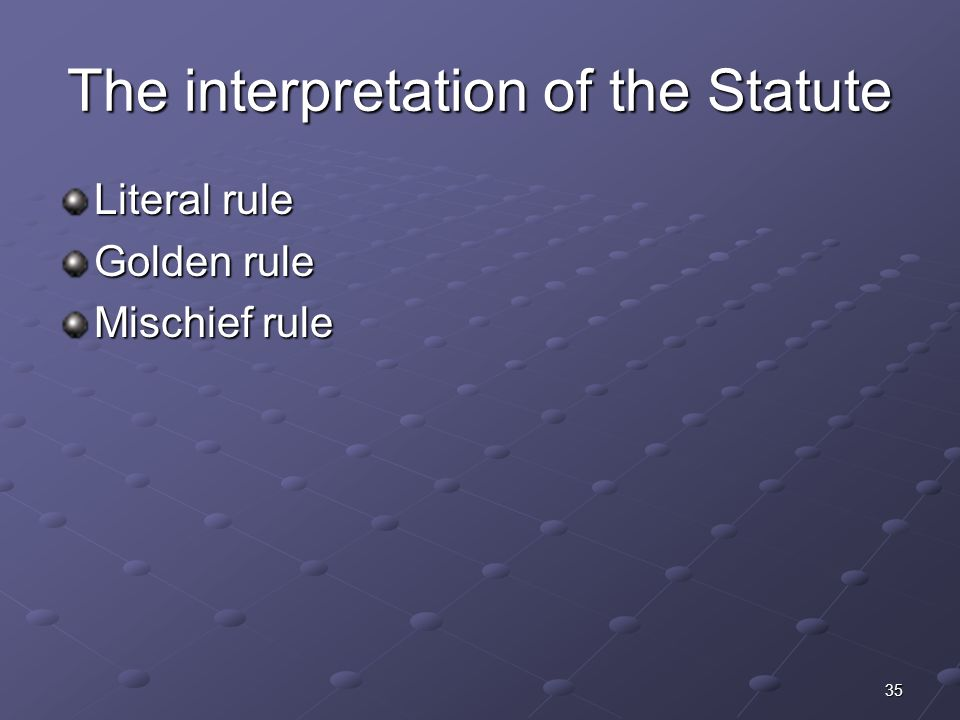 The interpretation of the Statute