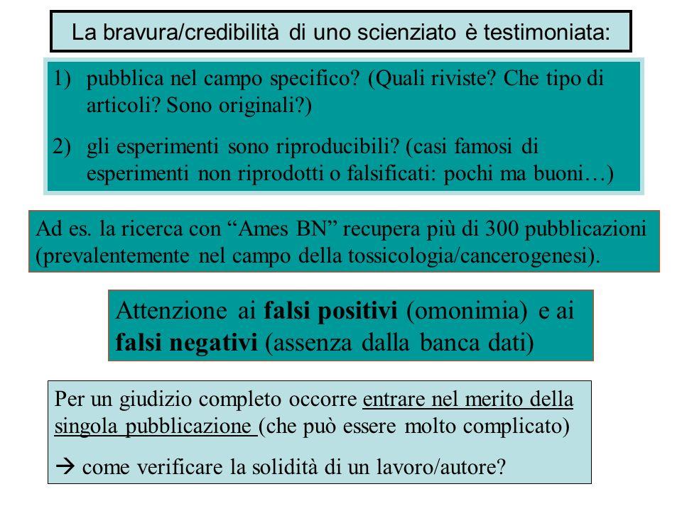 La bravura/credibilità di uno scienziato è testimoniata:
