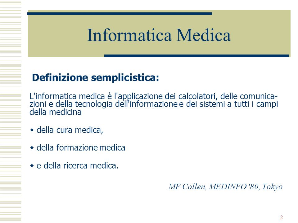 Informatica Medica Definizione semplicistica: