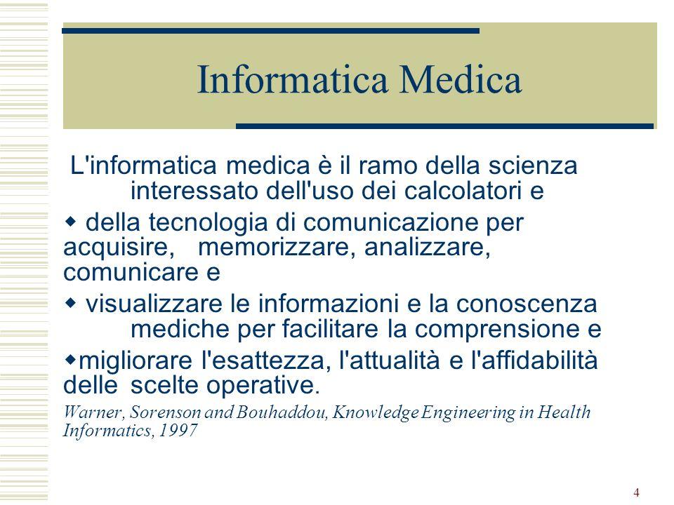 Informatica Medica L informatica medica è il ramo della scienza interessato dell uso dei calcolatori e.