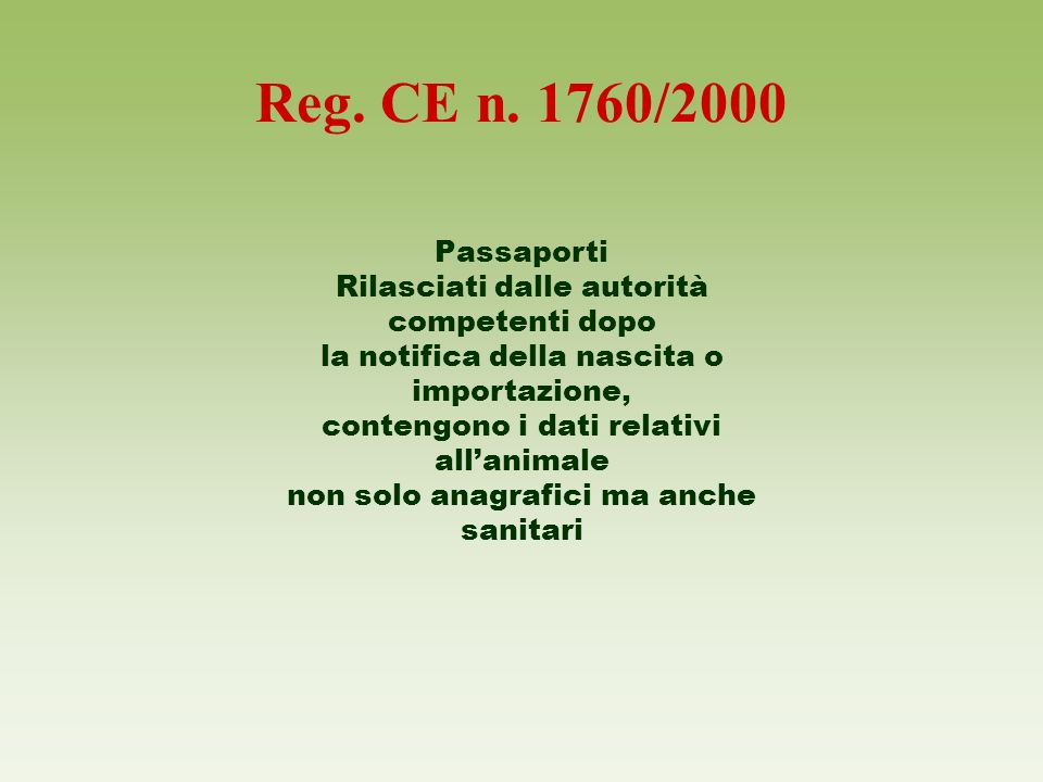 Reg. CE n. 1760/2000 Passaporti. Rilasciati dalle autorità competenti dopo. la notifica della nascita o importazione,