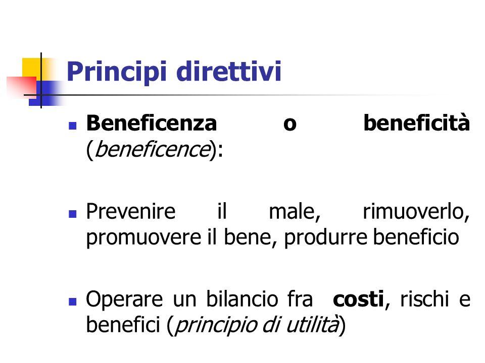 Principi direttivi Beneficenza o beneficità (beneficence):