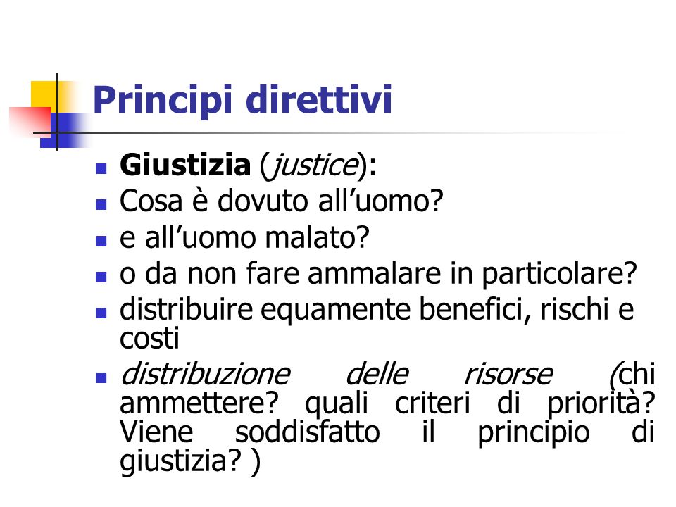 Principi direttivi Giustizia (justice): Cosa è dovuto all'uomo