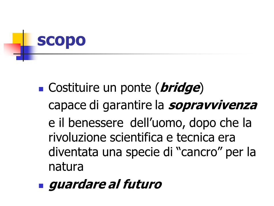 scopo Costituire un ponte (bridge)