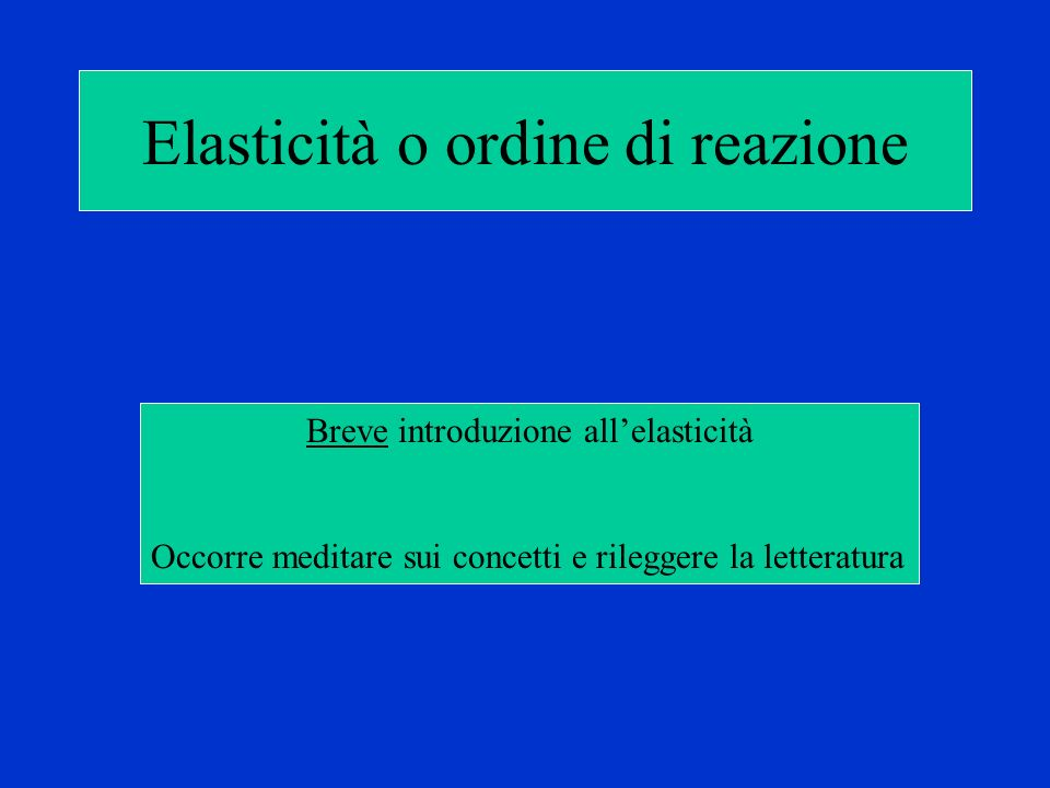 Elasticità o ordine di reazione
