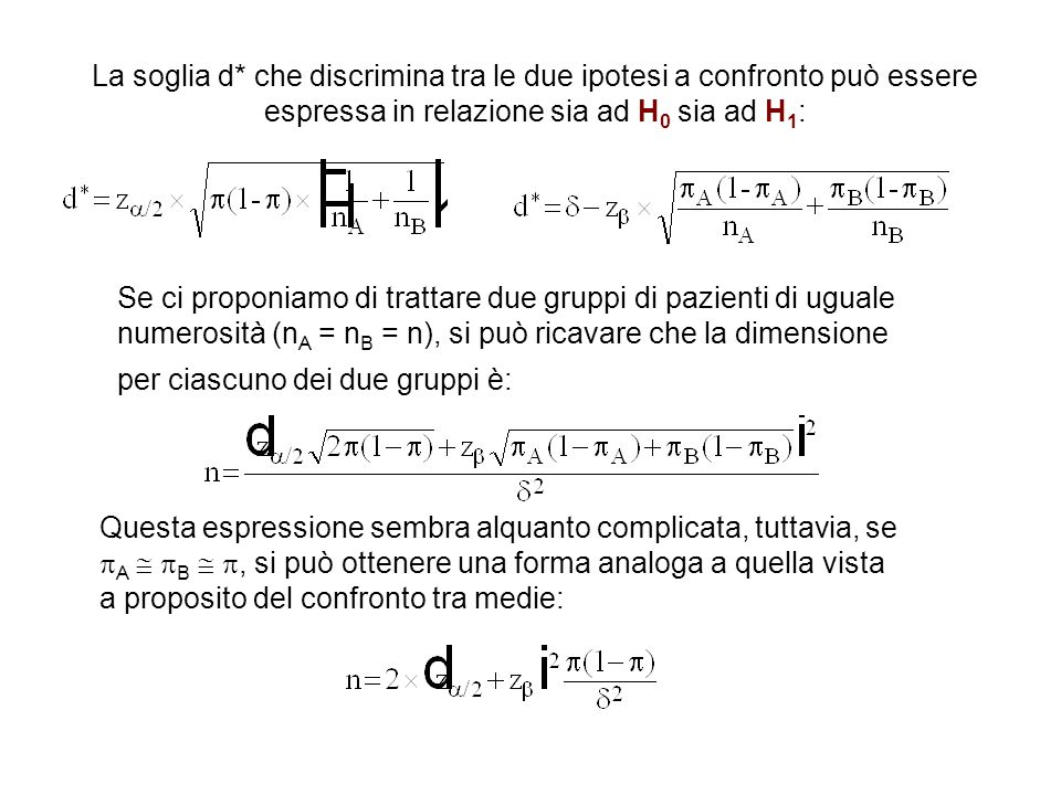 La soglia d* che discrimina tra le due ipotesi a confronto può essere espressa in relazione sia ad H0 sia ad H1: