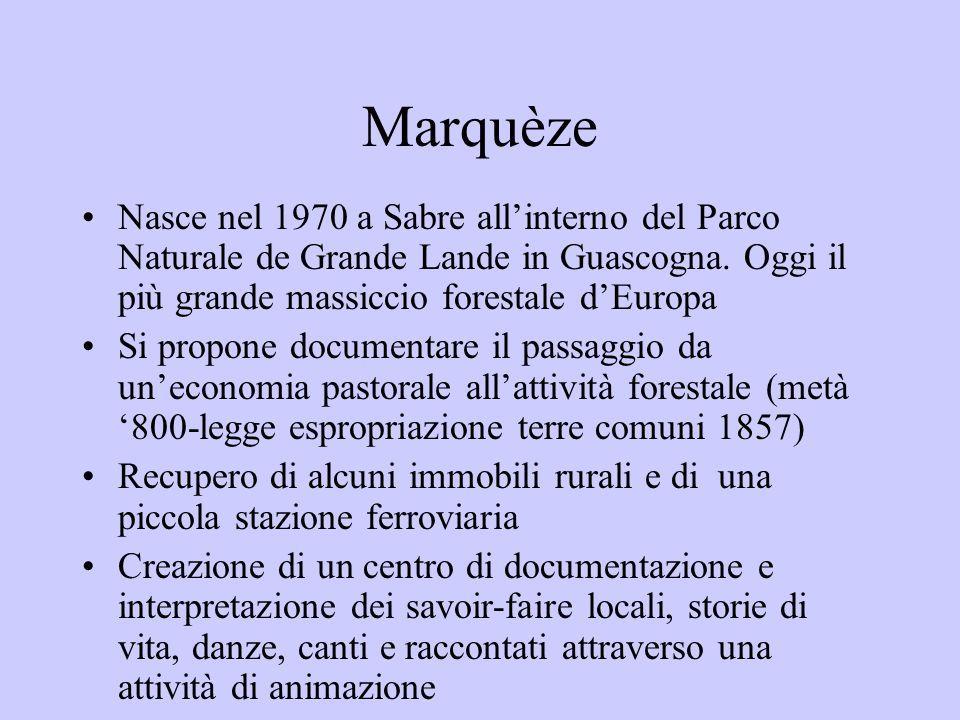 Marquèze Nasce nel 1970 a Sabre all'interno del Parco Naturale de Grande Lande in Guascogna. Oggi il più grande massiccio forestale d'Europa.